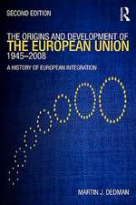 The Origins and Development of the European Union 1945-2008