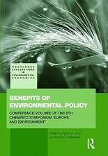 Benefits of Environmental Policy:  Conference Volume of the 6th Chemnitz Symposium 'Europe and Environment'