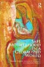 Safe Motherhood in a Globalized World