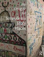 The Struggle for Jerusalem's Holy Places