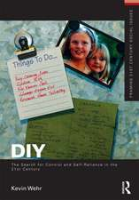DIY:  The Search for Control and Self-Reliance in the 21st Century