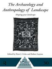The Archaeology and Anthropology of Landscape:  Shaping Your Landscape