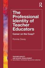 The Professional Identity of Teacher Educators:  Career on the Cusp?