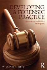 Developing a Forensic Practice:  Operations and Ethics for Experts