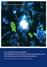 The Competition between Polyphosphate-Accumulating Organisms and Glycogen-Accumulating Organisms: Temperature Effects and Modelling: UNESCO-IHE PhD Thesis