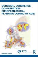 Cohesion, Coherence, Cooperation:  European Spatial Planning Coming of Age?
