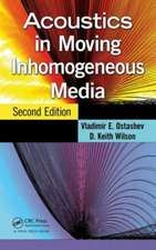 Acoustics in Moving Inhomogeneous Media, Second Edition