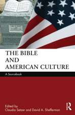 The Bible and American Culture:  A Sourcebook. Edited by Claudia Setzer, David Shefferman