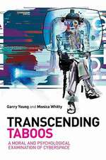 Transcending Taboos:  A Moral and Psychological Examination of Cyberspace