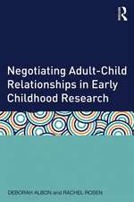 Negotiating Adult Child Relationships in Early Childhood Research:  Social, Economic, Environmental and Ethical Perspectives