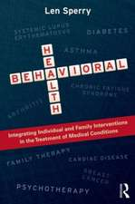 Behavioral Health:  Integrating Individual and Family Interventions in the Treatment of Medical Conditions