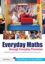 Everyday Maths Through Everyday Provision: Developing Opportunities for Problem Solving, Reasoning and Numeracy in the Early Years