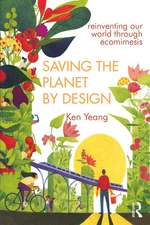Ecomimicry: Ecological Design by Imitating Ecosystems