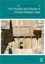 The Routledge Handbook of the Peoples and Places of Ancient Western Asia:  The Near East from the Early Bronze Age to the Fall of the Persian Empire