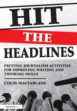Hit the Headlines:  Exciting Journalism Activities for Improving Writing and Thinking Skills