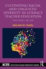 Cultivating Racial and Linguistic Diversity in Literacy Teacher Education:  Teachers Like Me