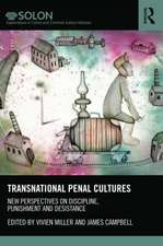 Transnational Penal Cultures New Perspectives on Discipline, Punishment and Desistance:  The Cultural Politics of Education, Development and Childhood