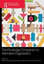 The Routledge Companion to Alternative Organization