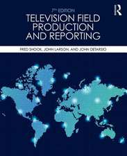 Television Field Production and Reporting