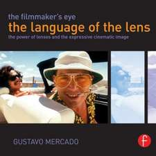 The Filmmaker's Eye:  The Power of Lenses and the Expressive Cinematic Image