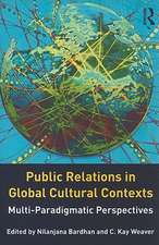 Public Relations in Global Cultural Contexts:  Mutli-Paradigmatic Perspectives