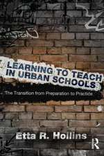 Learning to Teach in Urban Schools:  The Transition from Preparation to Practice