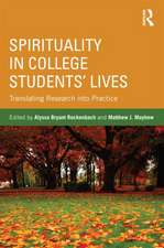 Spirituality in College Students' Lives:  Translating Research Into Practice