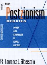 The Postzionism Debates:  Knowledge and Power in Israeli Culture