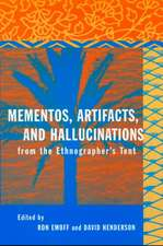 Mementos, Artifacts and Hallucinations from the Ethnographer's Tent