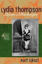 Lydia Thompson, Queen of Burlesque:  His Adventures