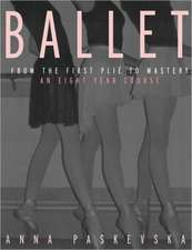 Ballet:  An Eight-Year Course