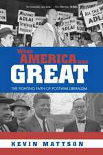 When America Was Great:  The Fighting Faith of Liberalism in Post-War America