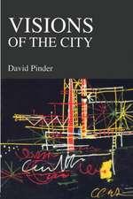 Visions of the City:  Utopianism, Power and Politics in Twentieth Century Urbanism