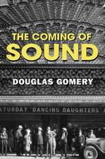 The Coming of Sound:  A History