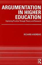 Argumentation in Higher Education:  Improving Practice Through Theory and Research