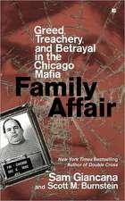 Family Affair:  Treachery, Greed, and Betrayal in the Chicago Mafia