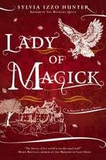 Lady of Magick:  A Noctis Magicae Novel