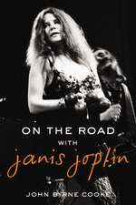 On the Road with Janis Joplin:  The True Story of the 303rd Bomb Group in World War II
