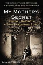 My Mother's Secret:  Based on a True Holocaust Story