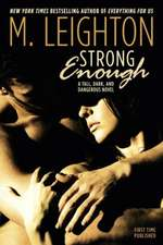 Strong Enough: A Tall, Dark, and Dangerous Novel