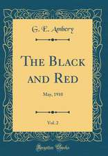The Black and Red, Vol. 2: May, 1910 (Classic Reprint)