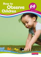 How to Observe Children,