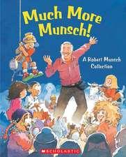 Much More Munsch!: A Robert Munsch Collection