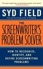 The Screenwriter's Problem Solver: How to Recognize, Identify, and Define Screenwriting Problem