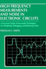 High Frequency Measurements and Noise in Electronic Circuits
