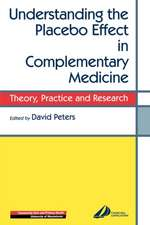 Understanding the Placebo Effect in Complementary Medicine: Theory, Practice and Research