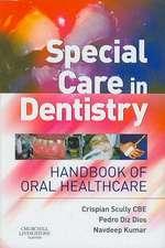 Special Care in Dentistry: Handbook of Oral Healthcare