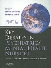 Key Debates in Psychiatric/Mental Health Nursing