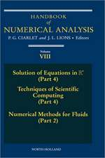 Handbook of Numerical Analysis: Solution of Equations in Rn (Part 4), Techniques of Scientific Computer (Part 4), Numerical Methods for Fluids (Part 2)
