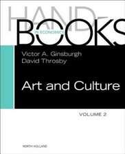Handbook of the Economics of Art and Culture: Volume 2